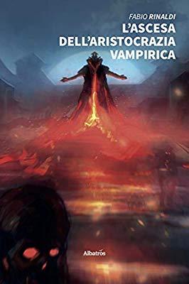"""Recensione """"L'ascesa dell'aristocrazia vampirica"""""""